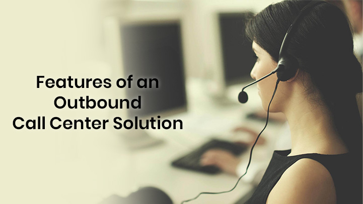 Features of an Outbound Call Center Solution - Intalk.io