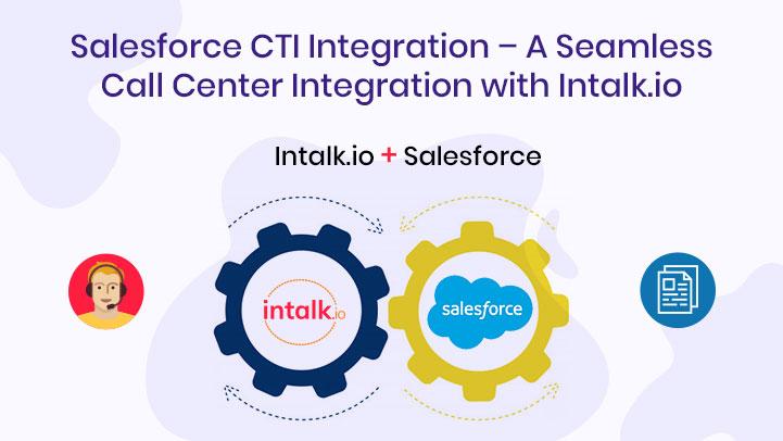 Salesforce CTI Integration with Intalk.io